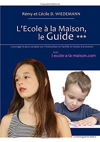 L'Ecole à la Maison, le Guide ***